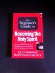 The Begnner's Guide to Receiving the Holy Spirit