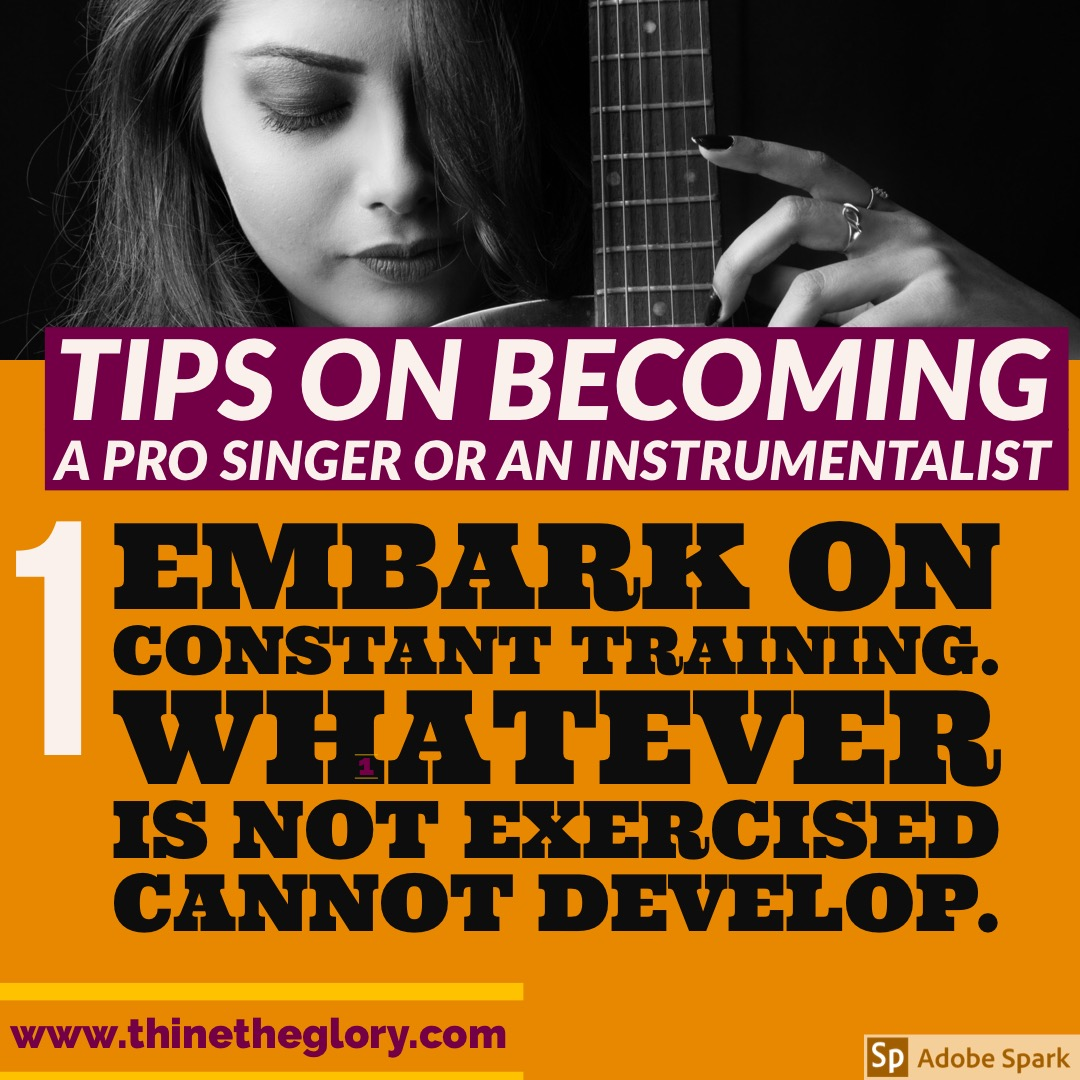 TIPS ON HOW TO BECOME A PROFESSIONAL SINGER OR INSTRUMENTALIST