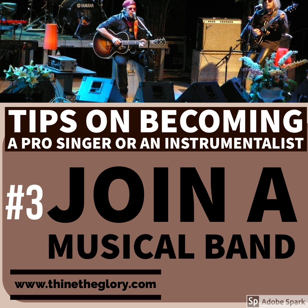 TIPS ON BECOMING A PRO SINGER OR AN INSTRUMENTALIST