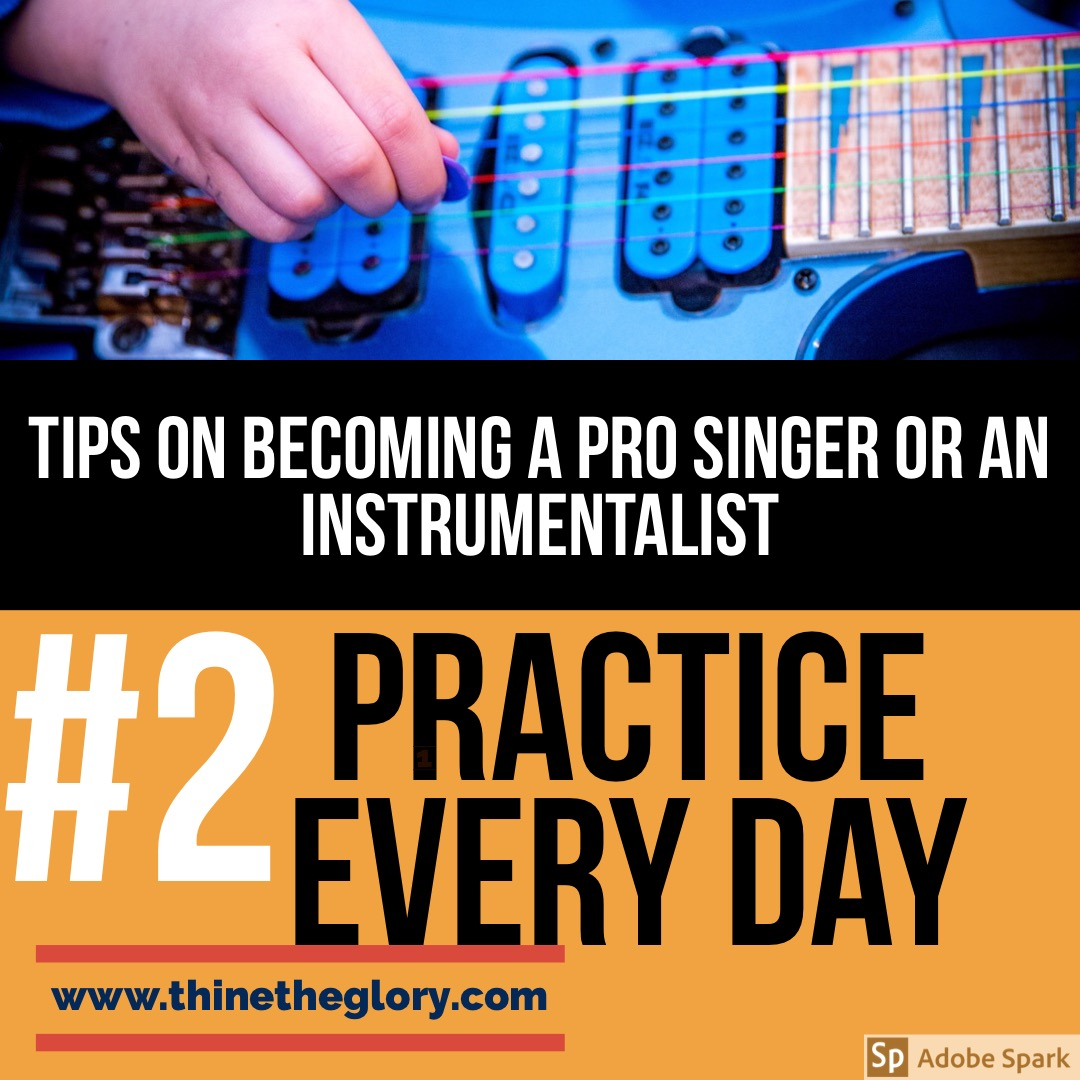 TIPS ON BECOMING A PRO SINGER AND INSTRUMENTALIST #2