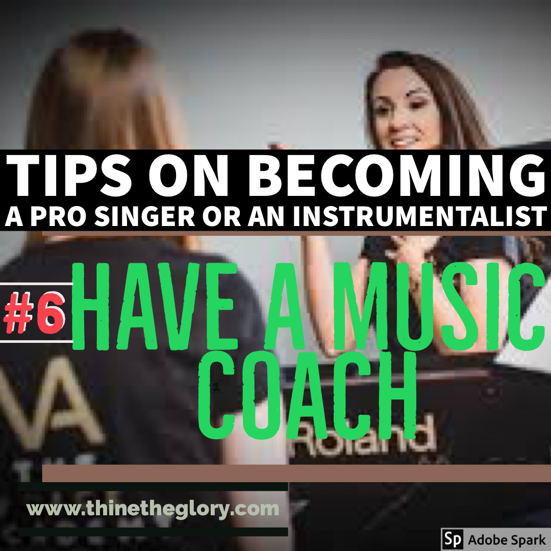 #6 TIPS ON HOW TO BECOME A PROFESSIONAL SINGER OR AN INSTRUMENTALIST