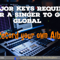 5 MAJOR KEYS REQUIRED FOR A SINGER TO GO GLOBAL  #