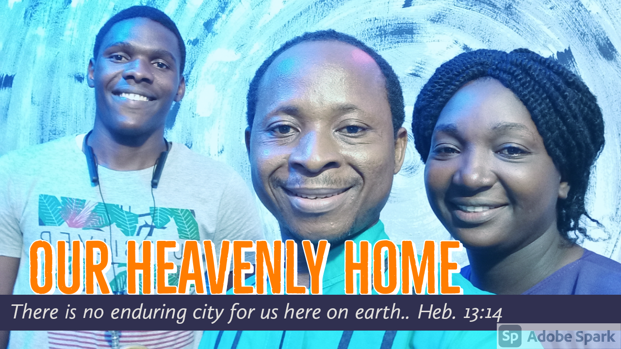 OUR HEAVENLY HOME- EVANGELICAL SONG MINISTRATION BY ROMANUS O. & THERESA C. OBIEKOSI