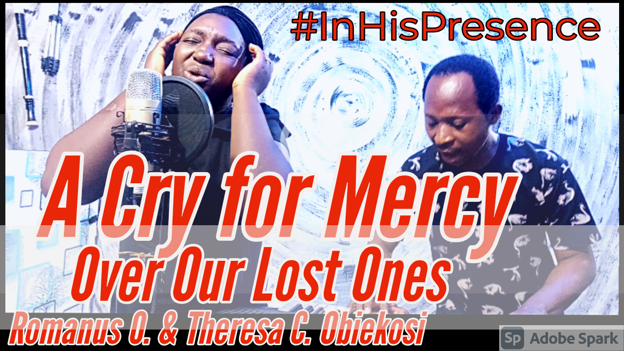 A Cry for Mercy Over those that Lost their Lives in the #EndSarsProtest in Nigeria